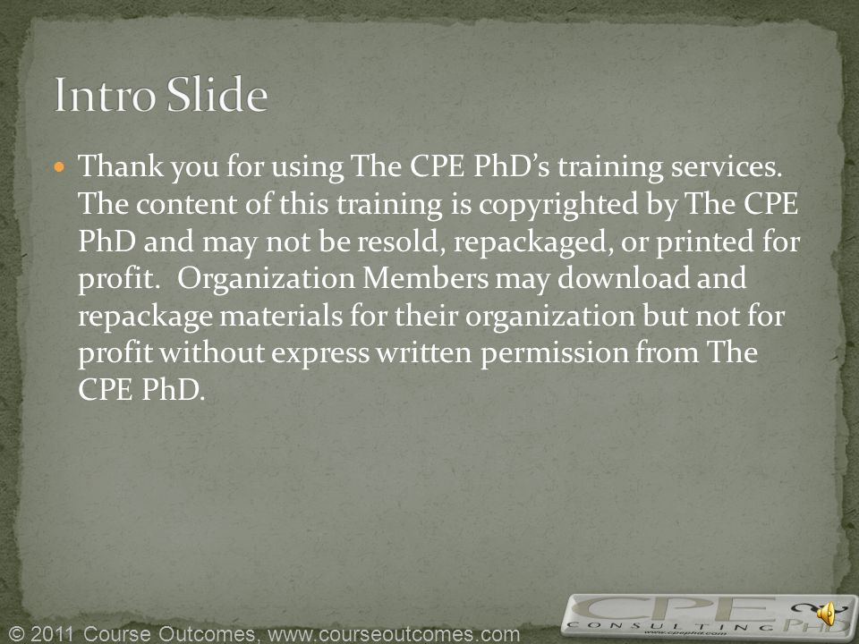 In April 2011, The CPE PhD, LLC became Course Outcomes, LLC.