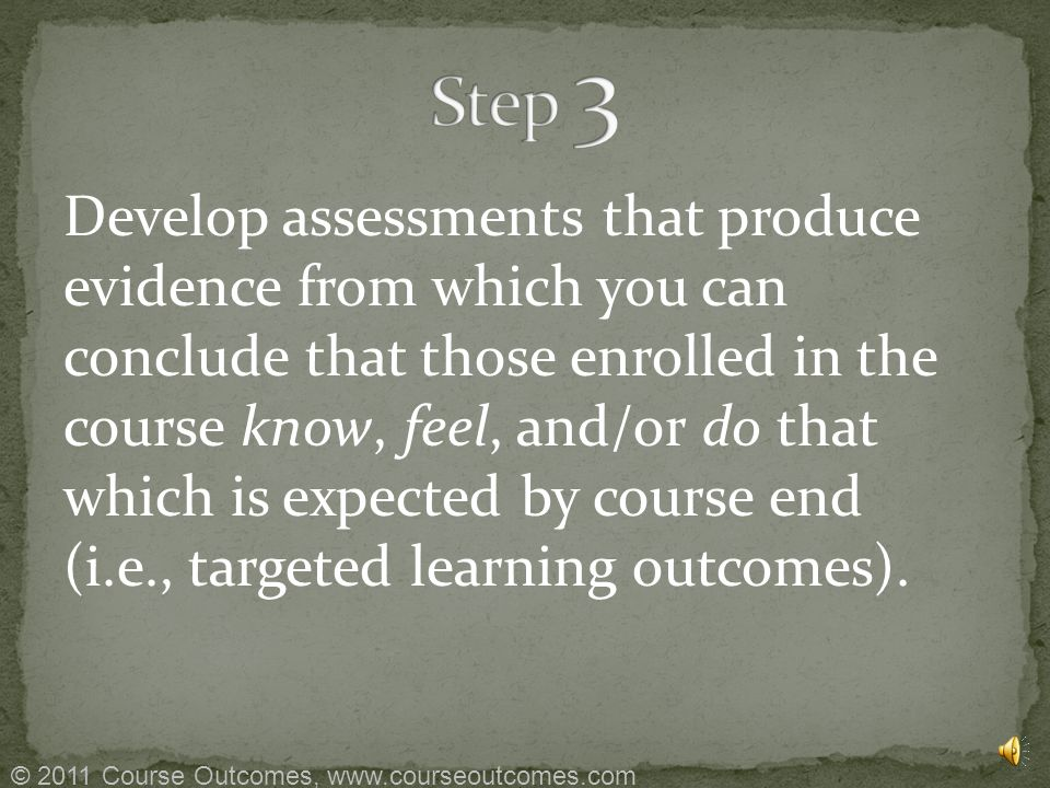 Develop an assessment plan Pre-assessment, post-assessment, assessments during the course, assessment for learning.