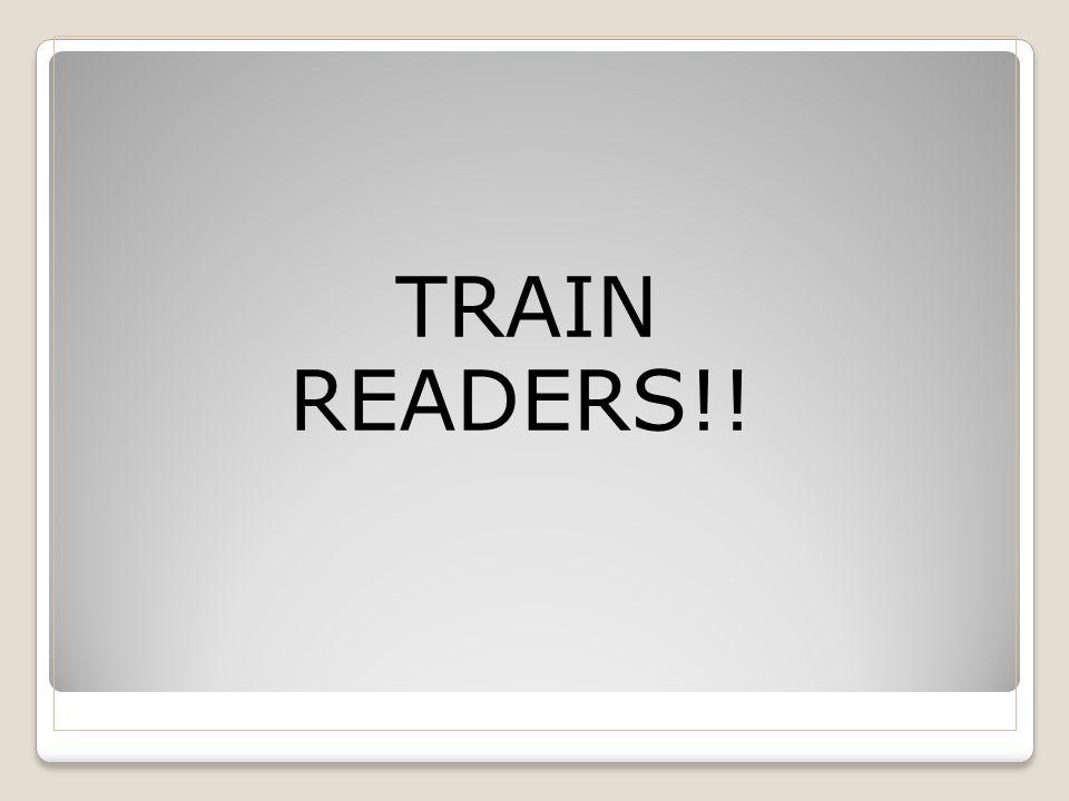 TRAIN READERS!!