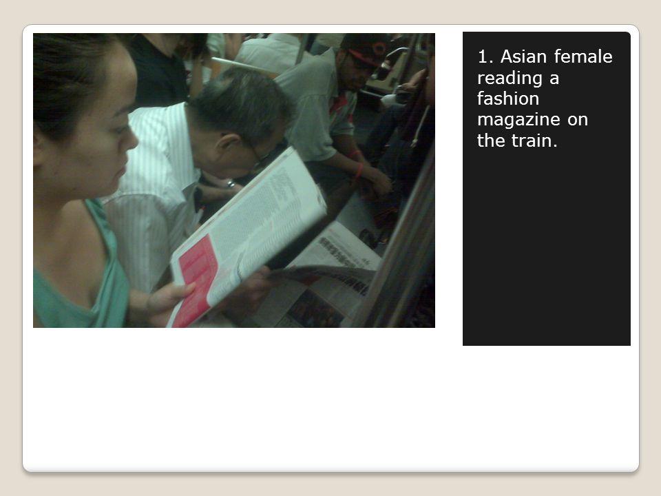 1. Asian female reading a fashion magazine on the train.