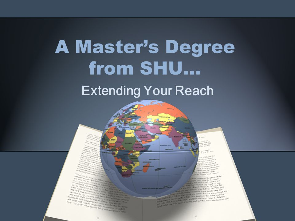 A Master's Degree from SHU… Extending Your Reach