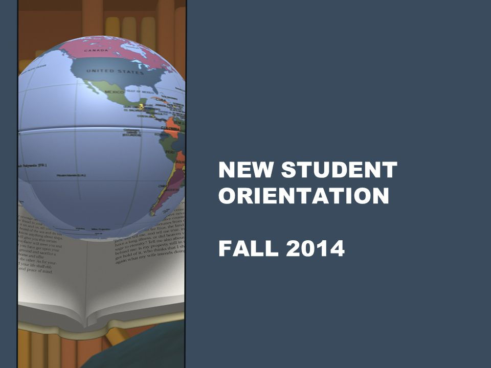 NEW STUDENT ORIENTATION FALL 2014