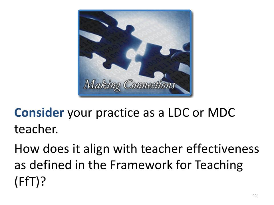 Consider your practice as a LDC or MDC teacher.