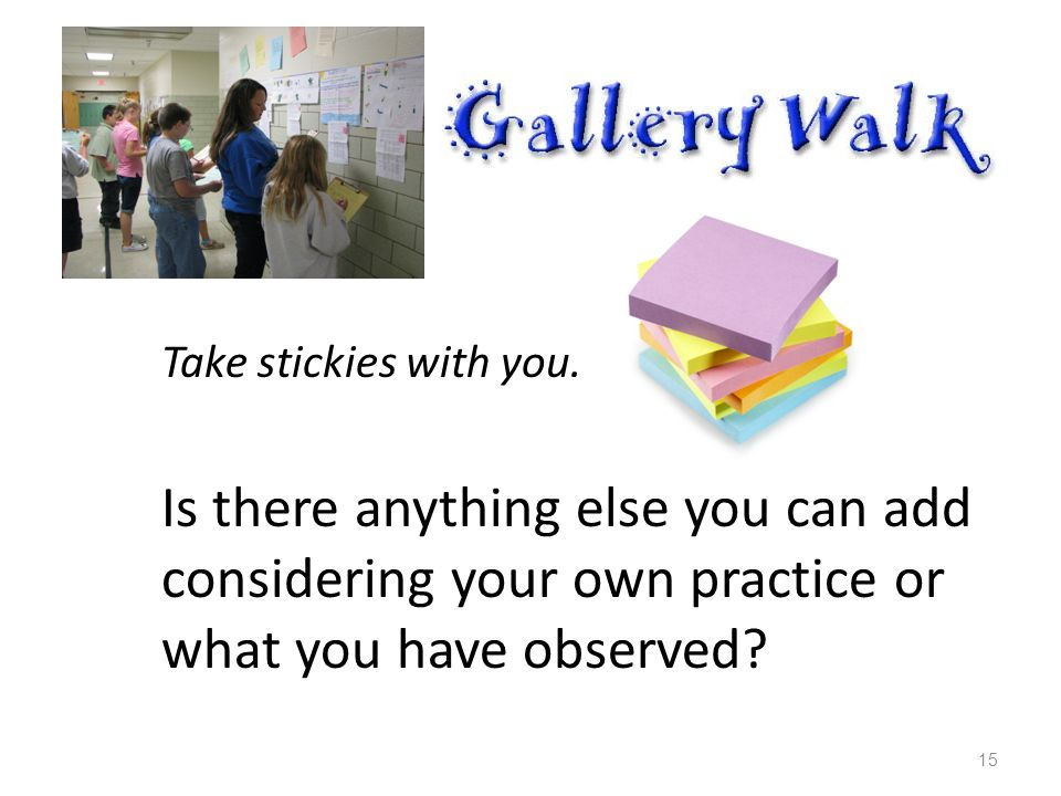 Take stickies with you.