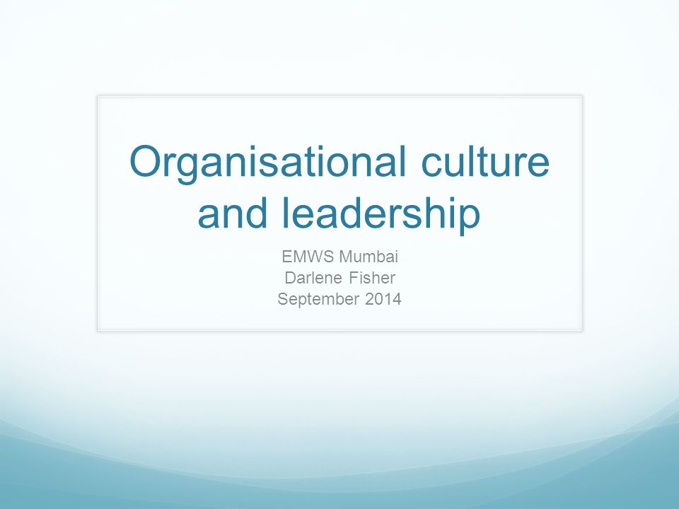 Outline 1.What is leadership 2. Culture and leadership 3.
