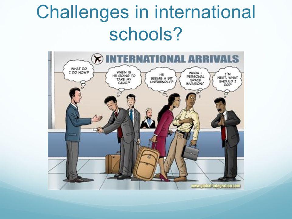 Challenges in international schools?
