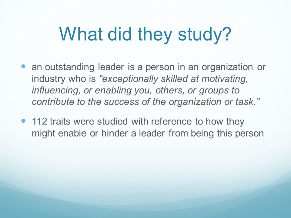 What did they study? an outstanding leader is a person in an organization or industry who is