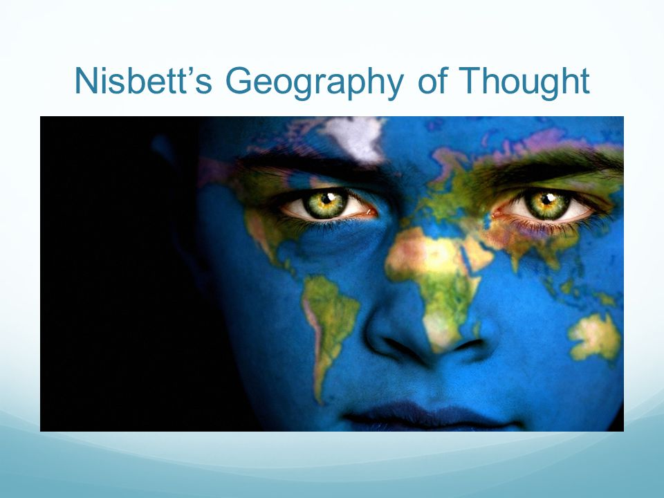 Nisbett's Geography of Thought