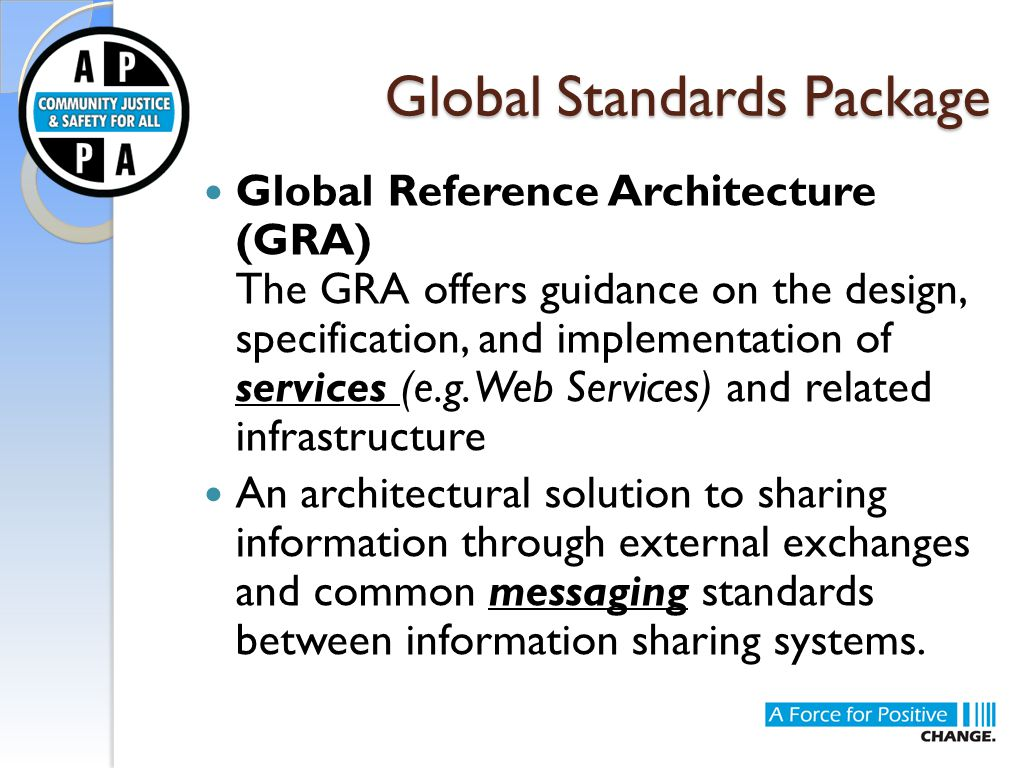 Global Standards Package Global Reference Architecture (GRA) The GRA offers guidance on the design, specification, and implementation of services (e.g.