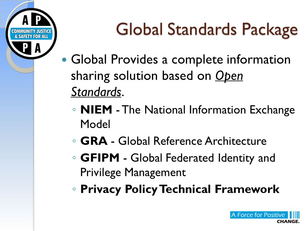 Global Standards Package Global Provides a complete information sharing solution based on Open Standards.