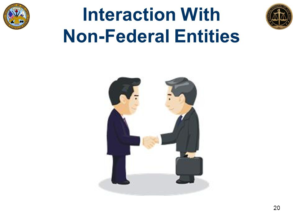 Interaction With Non-Federal Entities 20