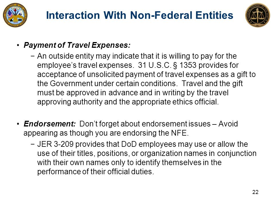 Payment of Travel Expenses: −An outside entity may indicate that it is willing to pay for the employee's travel expenses. 31 U.S.C. § 1353 provides fo