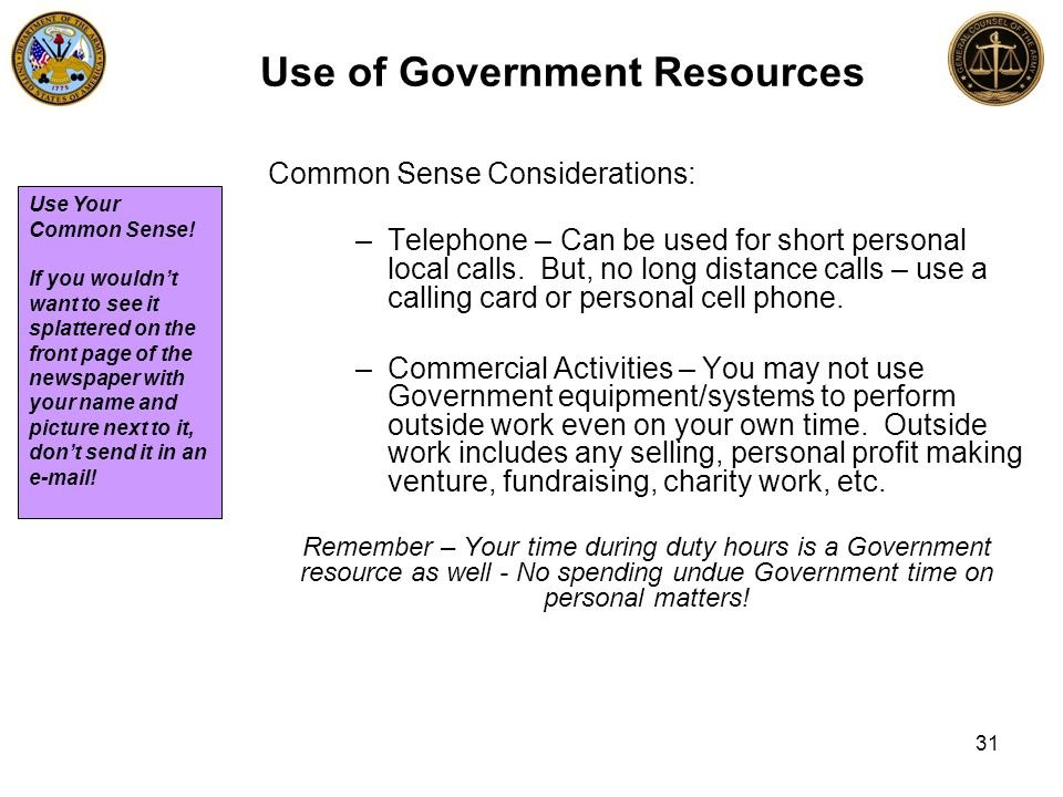 Common Sense Considerations: –Telephone – Can be used for short personal local calls.