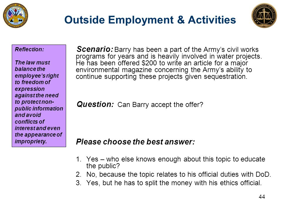Scenario: Barry has been a part of the Army's civil works programs for years and is heavily involved in water projects. He has been offered $200 to wr