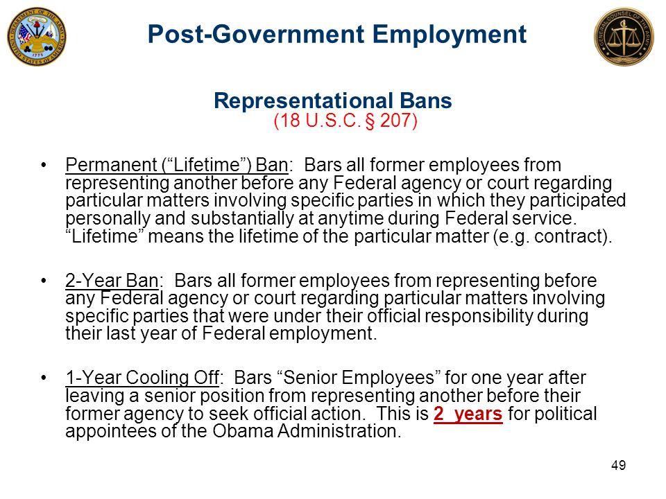 Post-Government Employment 49 Representational Bans (18 U.S.C.