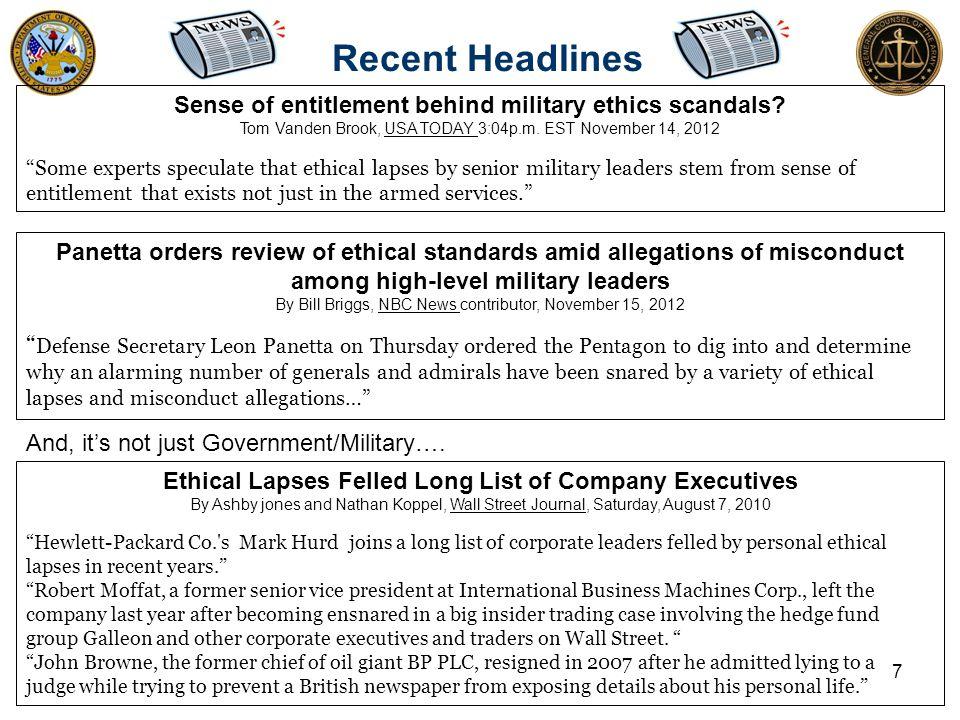 "Recent Headlines 7 Sense of entitlement behind military ethics scandals? Tom Vanden Brook, USA TODAY 3:04p.m. EST November 14, 2012 ""Some experts spec"