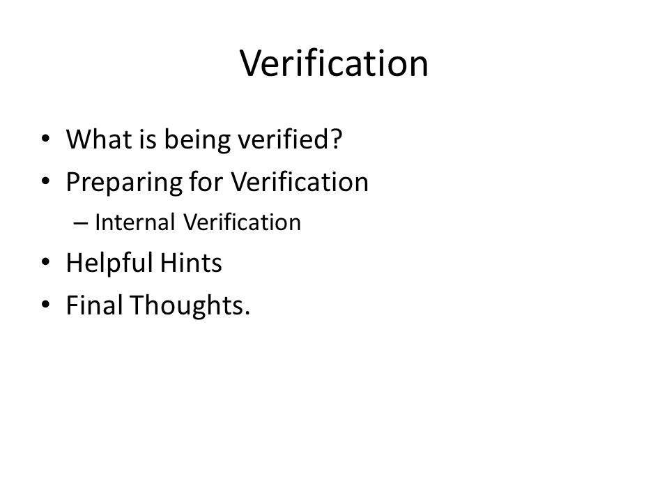 Verification What is being verified.