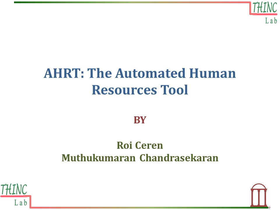 AHRT: The Automated Human Resources Tool BY Roi Ceren Muthukumaran Chandrasekaran