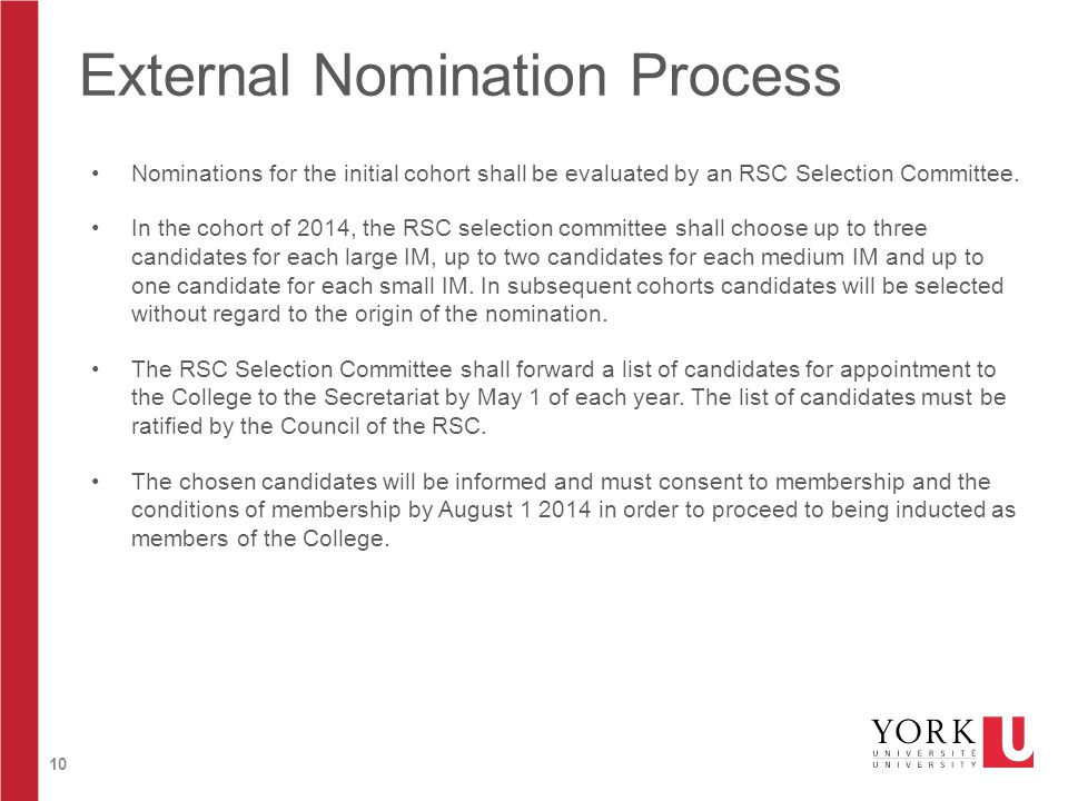 10 External Nomination Process Nominations for the initial cohort shall be evaluated by an RSC Selection Committee. In the cohort of 2014, the RSC sel
