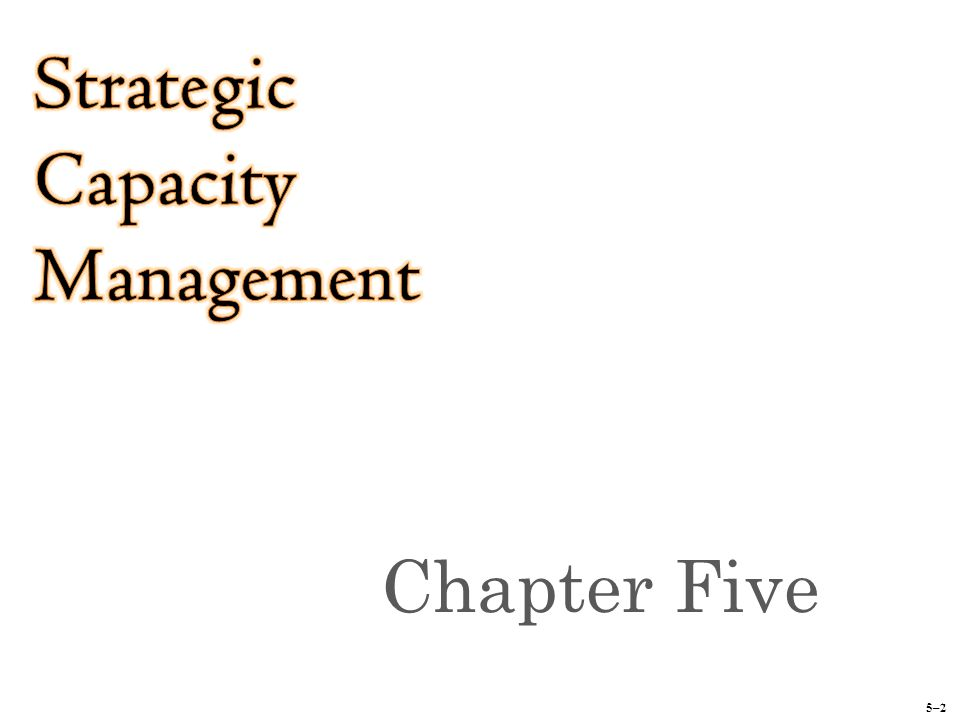 5–2 Chapter Five Copyright © 2014 by The McGraw-Hill Companies, Inc.