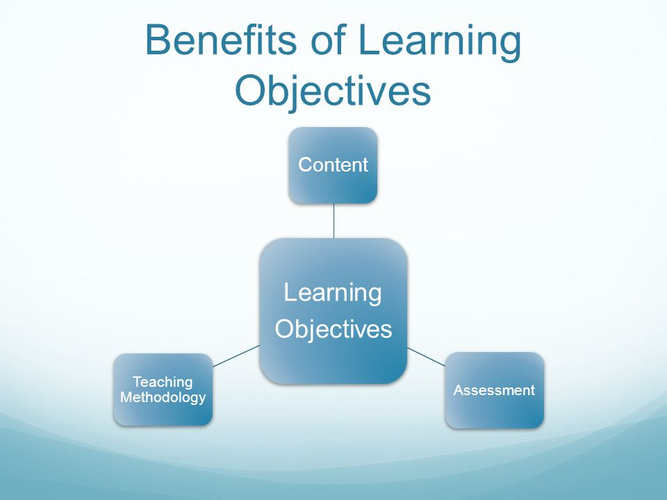 Use Learning Objectives to Design Assessments If Objectives are specific and measurable, half the battle is won.