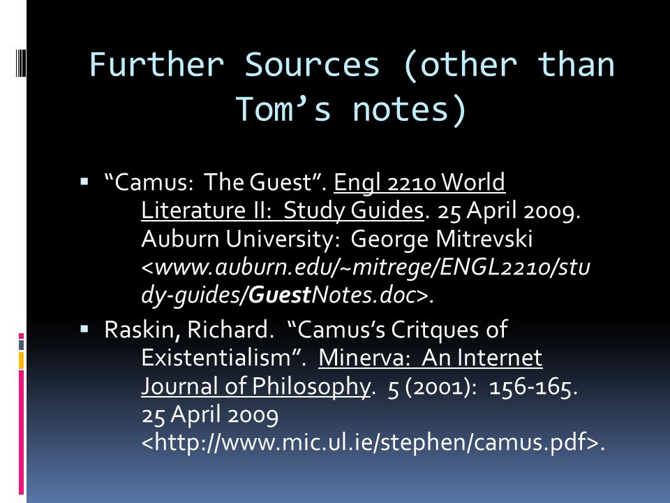 Further Sources (other than Tom's notes)  Camus: The Guest .