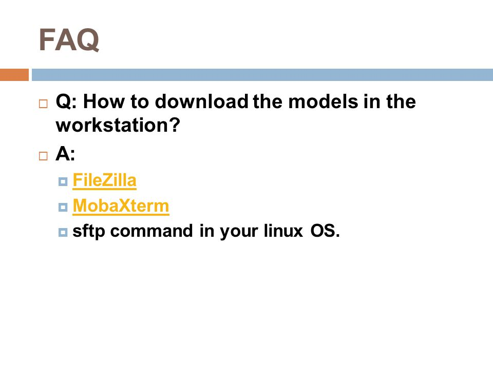 FAQ  Q: How to download the models in the workstation.