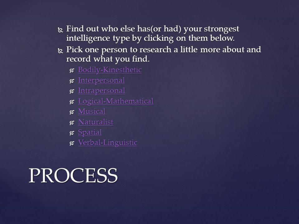  Find out who else has(or had) your strongest intelligence type by clicking on them below.