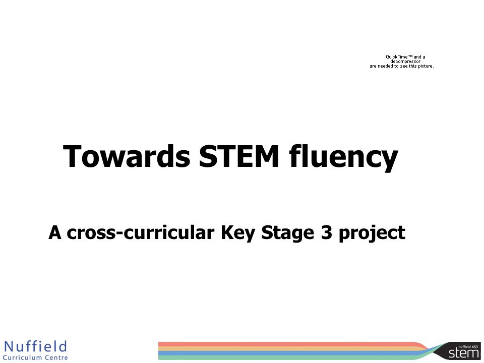 Towards STEM fluency A cross-curricular Key Stage 3 project