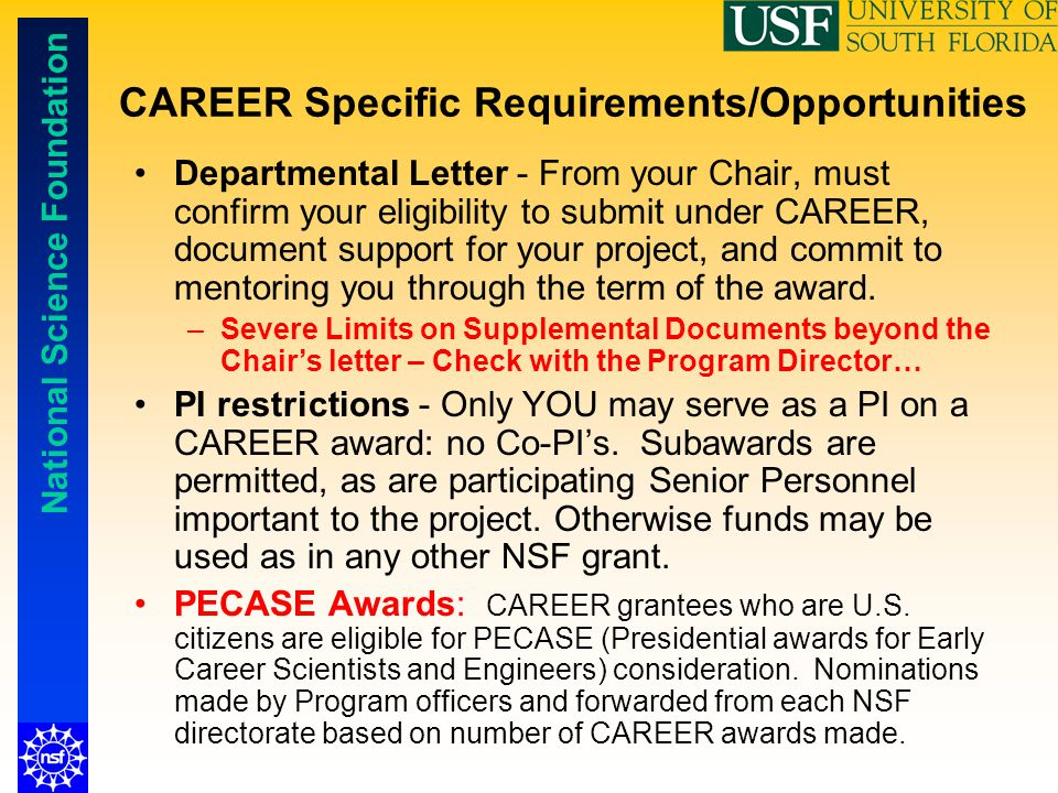 National Science Foundation CAREER Specific Requirements/Opportunities Departmental Letter - From your Chair, must confirm your eligibility to submit