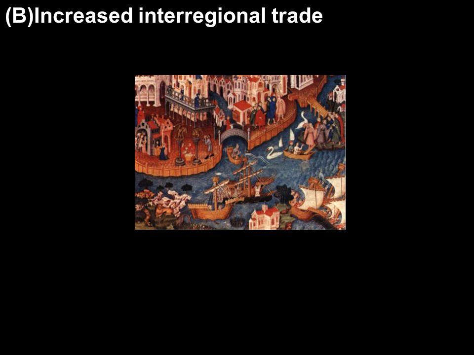 (B)Increased interregional trade