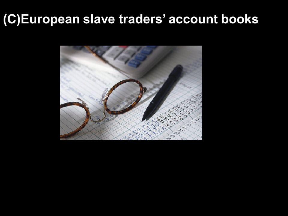 (C)European slave traders' account books