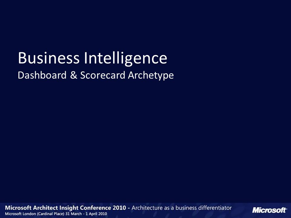 Business Intelligence Dashboard & Scorecard Archetype