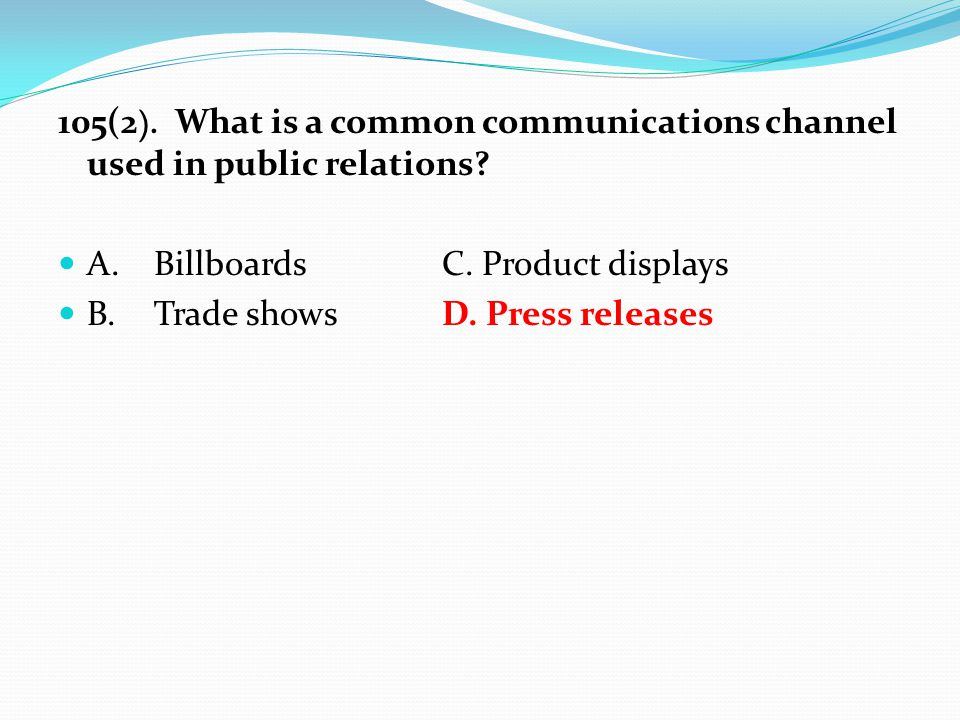 105(2 ). What is a common communications channel used in public relations.