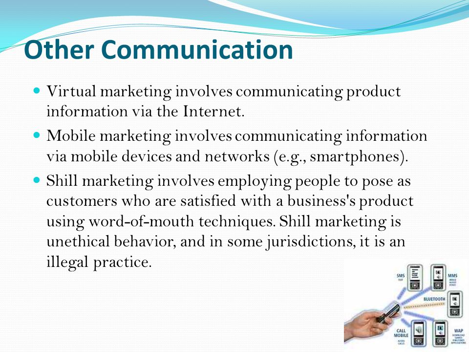 Other Communication Virtual marketing involves communicating product information via the Internet.