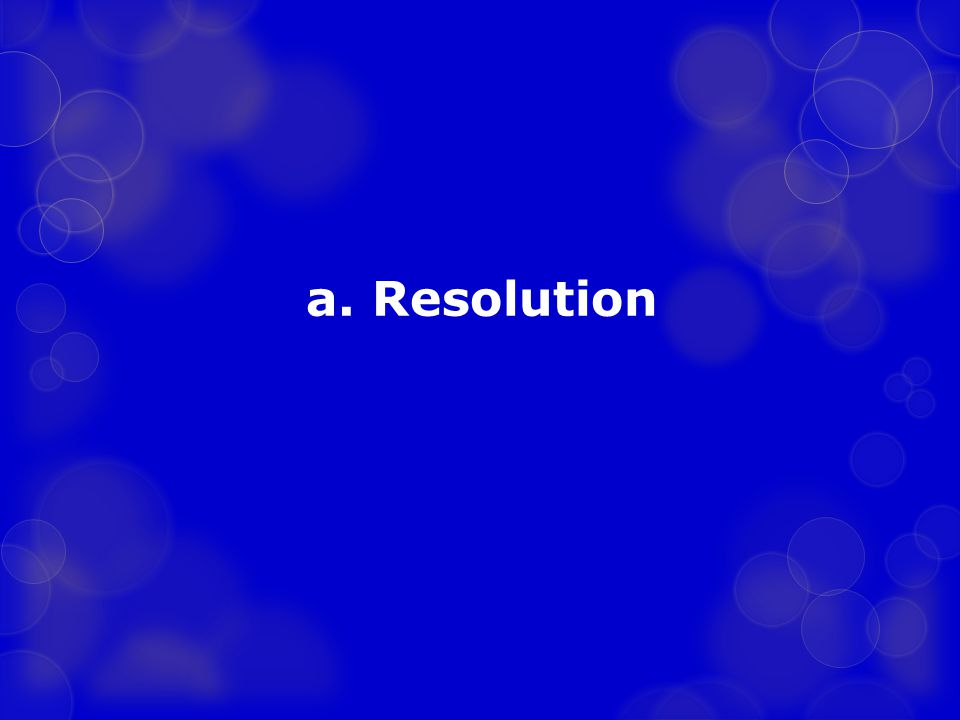 a. Resolution