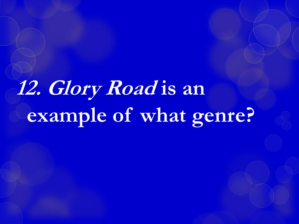 12. Glory Road is an example of what genre