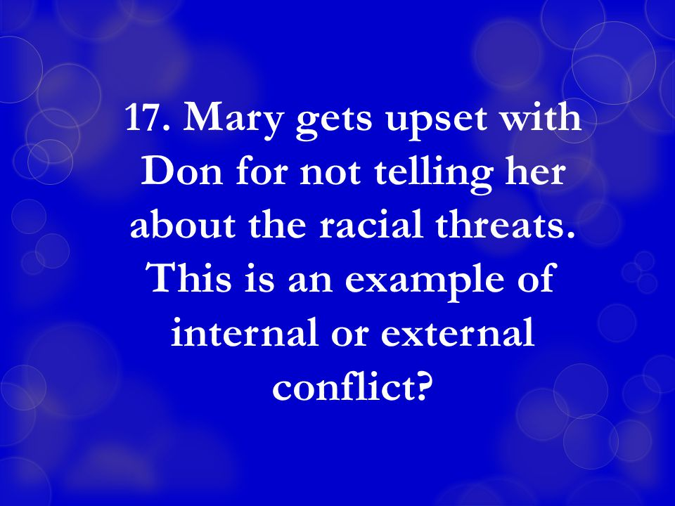 17. Mary gets upset with Don for not telling her about the racial threats.