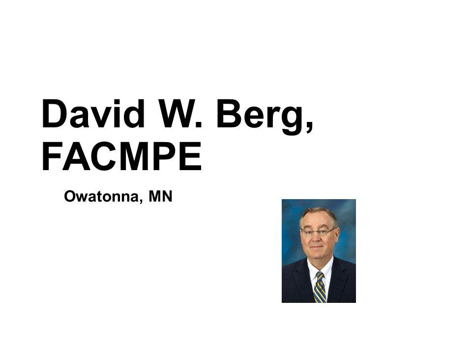 David W. Berg, FACMPE Owatonna, MN