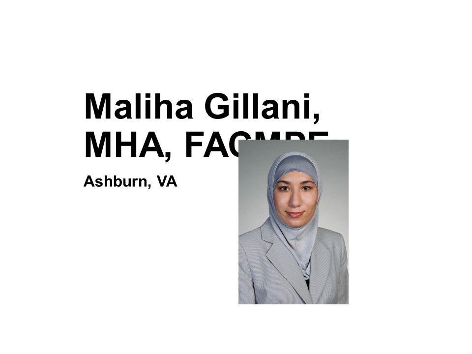 Maliha Gillani, MHA, FACMPE Ashburn, VA
