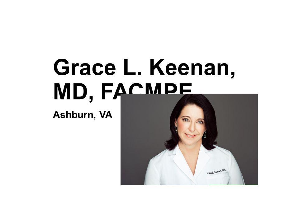 Grace L. Keenan, MD, FACMPE Ashburn, VA