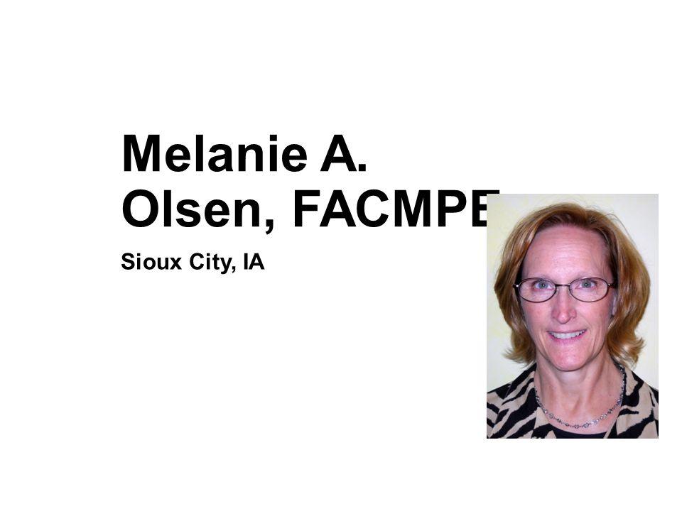 Melanie A. Olsen, FACMPE Sioux City, IA