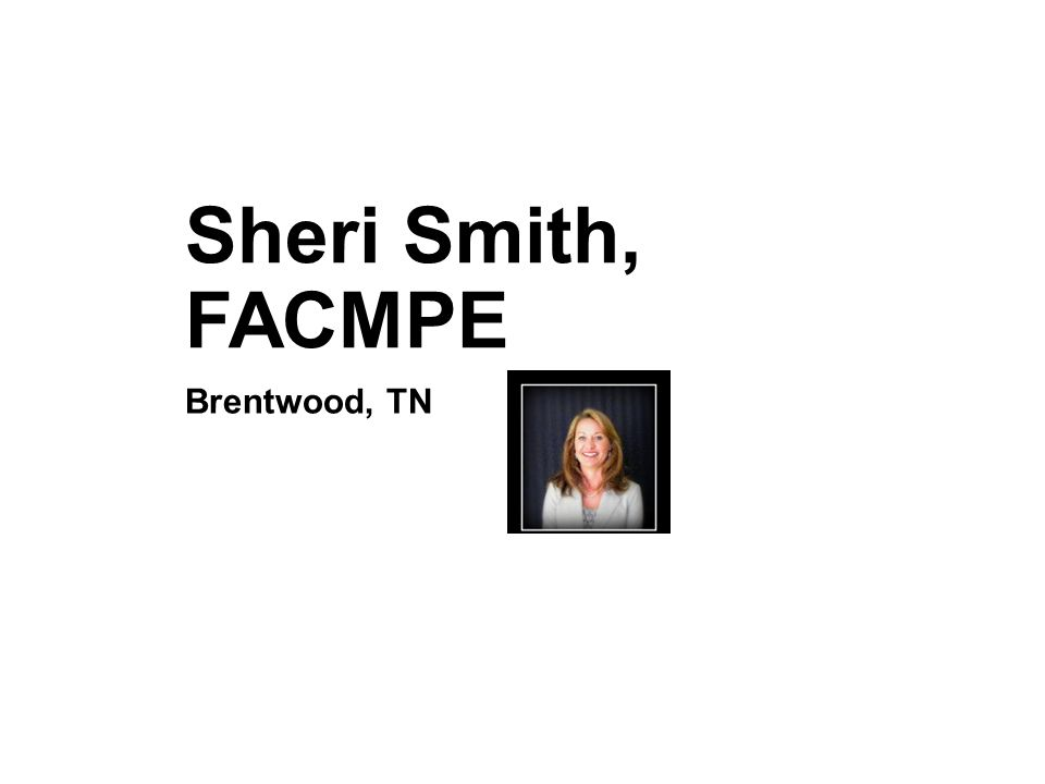 Sheri Smith, FACMPE Brentwood, TN