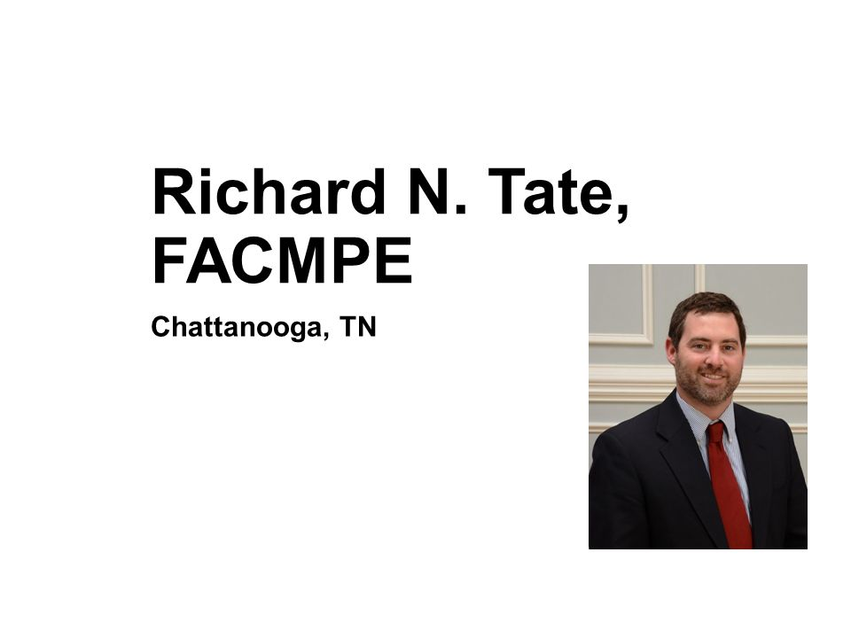 Richard N. Tate, FACMPE Chattanooga, TN