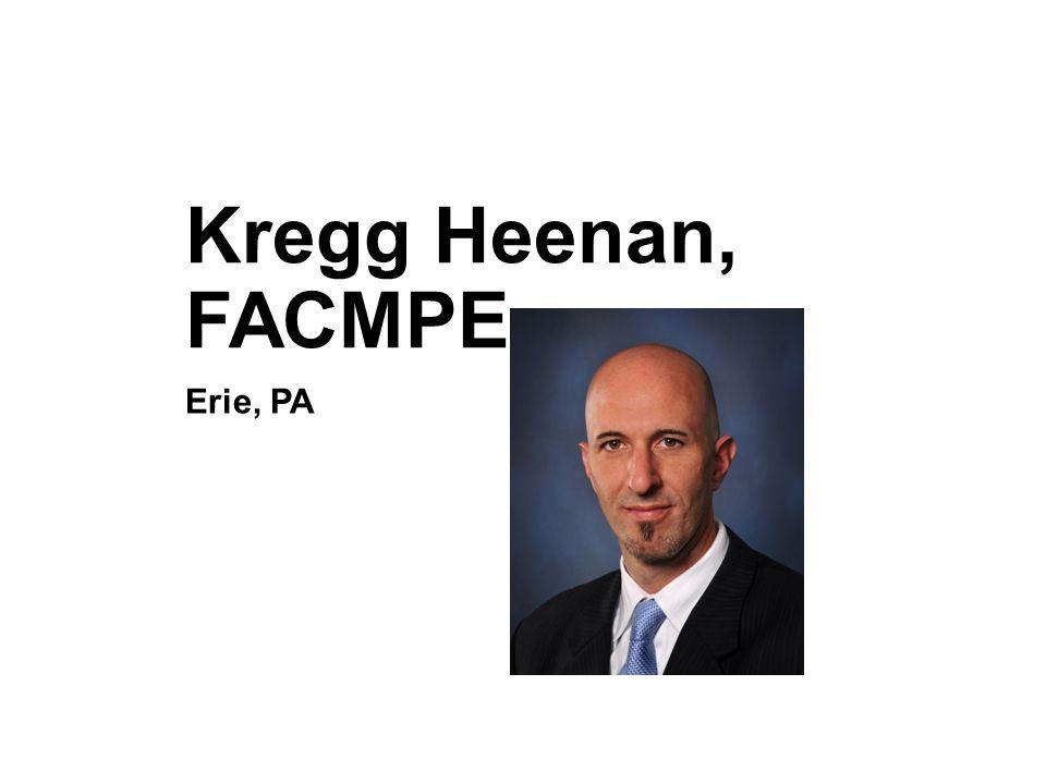 Kregg Heenan, FACMPE Erie, PA