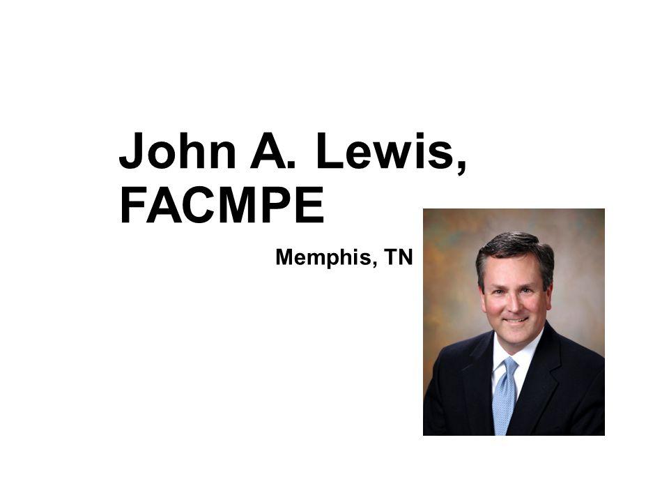 John A. Lewis, FACMPE Memphis, TN
