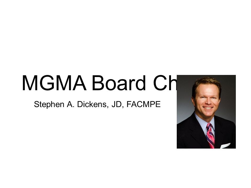 MGMA Board Chair Stephen A. Dickens, JD, FACMPE