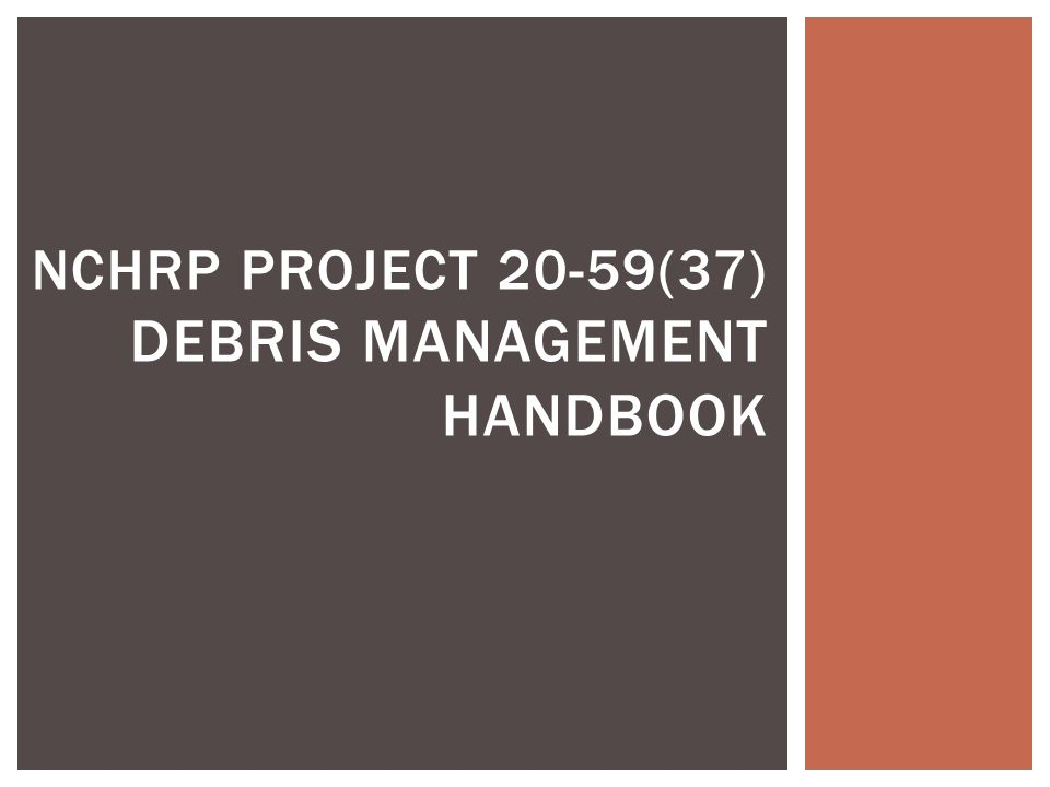 NCHRP PROJECT 20-59(37) DEBRIS MANAGEMENT HANDBOOK