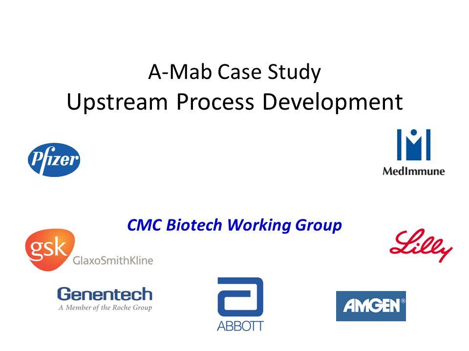 A-Mab Case Study Upstream Process Development CMC Biotech Working Group