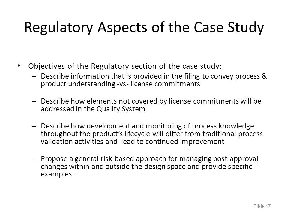 Regulatory Aspects of the Case Study Objectives of the Regulatory section of the case study: – Describe information that is provided in the filing to